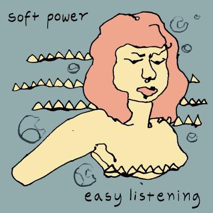 Soft Power - Easy Listening (Newmarket Music 2018)